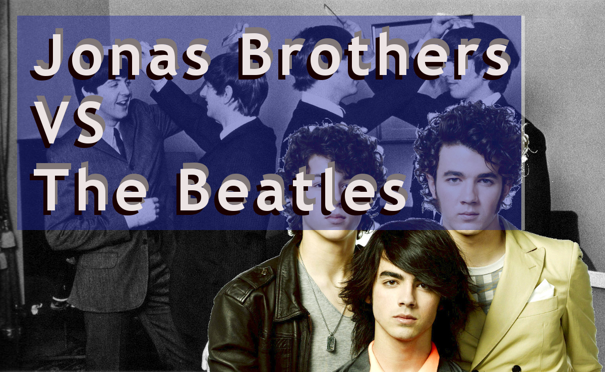 Why Jonas Brothers are better than the Beatles